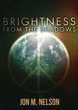 Brightness from the Shadows | Jon M Nelson |