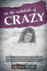 On the Outskirts of Crazy | Brenda Libby |