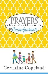 Prayers That Avail Much for Grandparents | Germaine Copeland |