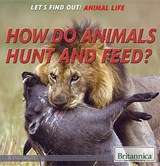 How Do Animals Hunt and Feed? | Jeanne Nagle |