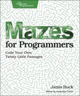 Mazes for Programmers | Jamis Buck |