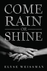 Come Rain or Shine | Elyse Weissman |