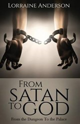 From Satan to God | Lorraine Anderson |