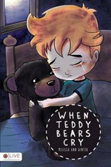 When Teddy Bears Cry | Melissa Ann Winter |