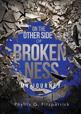 On the Other Side of Brokenness | Phyllis G Fitzpatrick |