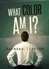 What Color Am I? | Raymond Clayton |