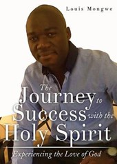 The Journey to Success with the Holy Spirit