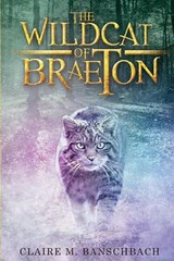 The Wildcat of Braeton | Claire M Banschbach |