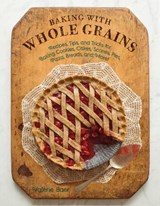 Baking with Whole Grains | Valerie Baer |