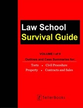 Law School Survival Guide (Volume I of II): (Law School Survival Guides)