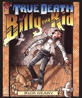 The True Death of Billy the Kid | Rick Geary |