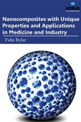Nanocomposites With Unique Properties and Applications in Medicine and Industry |  |