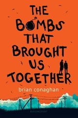 The Bombs That Brought Us Together | Brian Conaghan |