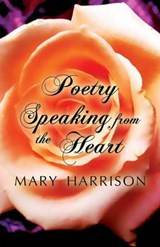 Poetry Speaking from the Heart | Mary Harrison |