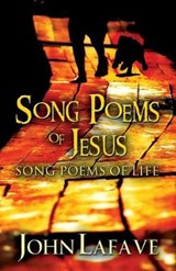 Song Poems of Jesus | John Lafave |