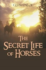 The Secret Life of Horses | Glen Enloe |