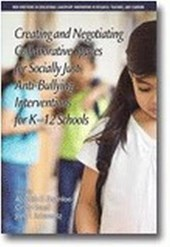 Creating and Negotiating Collaborative Spaces for Socially Just Anti-bullying Interventions for K-12 Schools