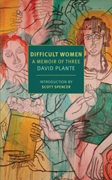 Difficult Women | David Plante |