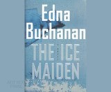 The Ice Maiden | Edna Buchanan |