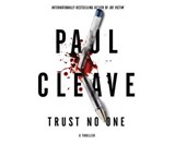 Trust No One | Paul Cleave |