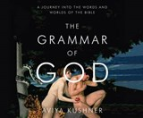 The Grammar of God | Aviya Kushner |
