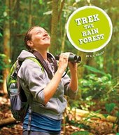 Trek the Rain Forest | K. C. Kelley |