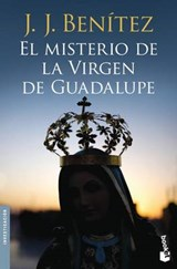 El misterio de la virgen de Guadalupe / The Mystery of the Virgin of Guadalupe | Juan Jose Benitez |