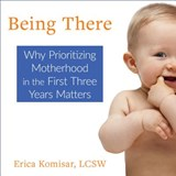 Being There | Erica Komisar |