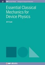 Essential Classical Mechanics for Device Physics | A F J Levi |