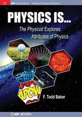 Physics is... | F. Todd Baker |