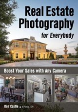 Real Estate Photography for Everybody | Ron Castle |