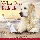 What Dogs Teach Us 2018 Wall Calendar