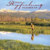 What Fly Fishing Teaches Us 2018 Wall Calendar