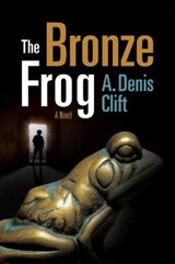 The Bronze Frog | A. Denis Clift |