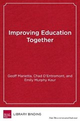 Improving Education Together | Marietta, Geoff ; D'entremont, Chad ; Kaur, Emily Murphy |