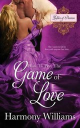 How to Play the Game of Love | Harmony Williams |