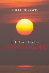 Y Se Puso El Sol ... Sangre Roja!