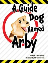 A Guide Dog Named Arby | Karrie Roberts |