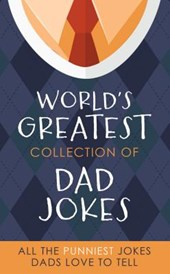 The World's Greatest Collection of Dad Jokes