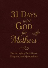 31 Days With God for Mothers | Compiled by Barbour Staff |