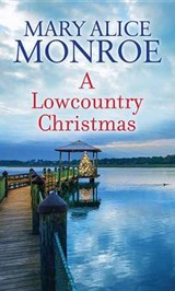 A Lowcountry Christmas | Mary Alice Monroe |