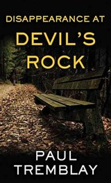 Disappearance at Devil's Rock | Paul Tremblay |