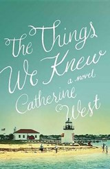 The Things We Knew | Catherine West |
