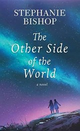The Other Side of the World | Stephanie Bishop |