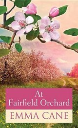 At Fairfield Orchard | Emma Cane |