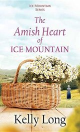 The Amish Heart of Ice Mountain | Kelly Long |