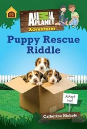 Puppy Rescue Riddle (Animal Planet Adventures Chapter Book #3) | Animal Planet |