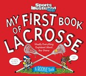 My 1st Book of Lacrosse a Rookie Book