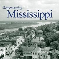 Remembering Mississippi | Anne B. Mckee |