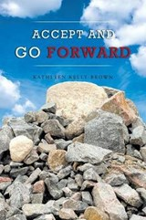 Accept and Go Forward | Kathleen Kelly-Brown |